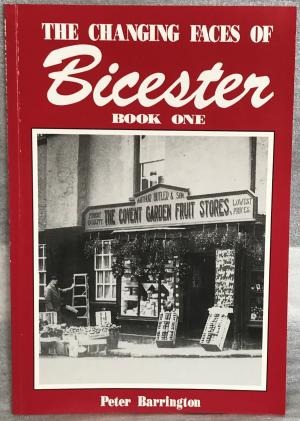 The Changing Faces of Bicester - Book 1