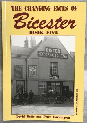 The Changing Faces of Bicester - Book 5