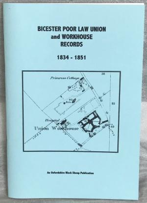 Bicester Poor Law Union and Workhouse Records 1834-1851